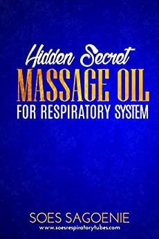 Hidden secret massage oil for respiratory system by [Sagoenie, Soes]