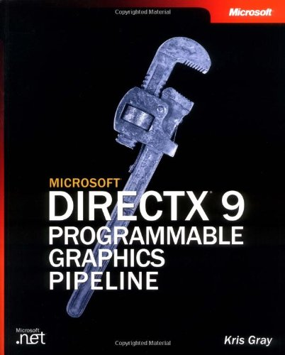 Microsoft DirectX 9 Programmable Graphics Pipeline (Developer Reference) by Microsoft