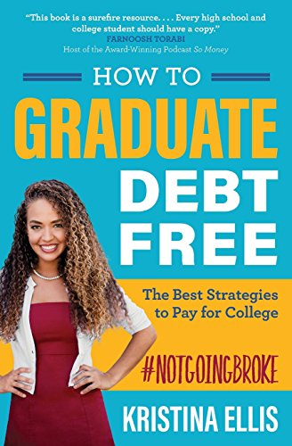 Pdf Bibles How to Graduate Debt-Free: The Best Strategies to Pay for College #NotGoingBroke