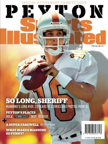 2016 Sports Illustrated Magazine - Sports Illustrated Peyton Manning Retirement Tribute Issue - University of Tennessee Cover: So Long, Sheriff