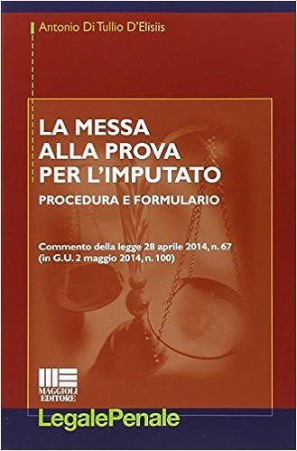 Messa Alla Prova.La Messa Alla Prova Per L Imputato 9788891605849 Amazon