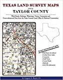 Texas Land Survey Maps for Taylor County : With Roads, Railways, Waterways, Towns, Cemeteries and Cross-referenced Indexes from the Texas Railroad Commission and General Land Office, Boyd, Gregory A., 142035020X