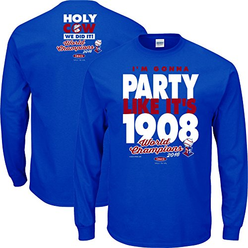 - Smack Apparel Chicago Baseball Fans. I'm Gonna Party Like It's 1908 Championship Long Sleeve T-Shirt (Sm-5X) (Medium)
