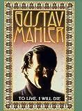 Image of Gustav Mahler: To Live, I Will Die