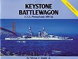Keystone Battlewagon, U. S. S. Pennsylvania (BB-38), Myron J. Smith, 0933126271
