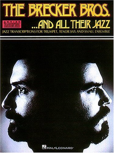 The Brecker Brothers - ...And All Their Jazz: Trumpet, Tenor Sax -