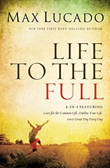 Life to the Full by [Lucado, Max]