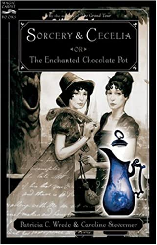 Sorcery and Cecelia: Or the Enchanted Chocolate Pot (Magic Carpet Books)