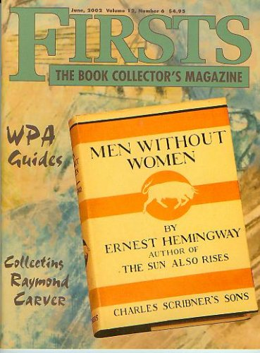 Download Firsts The Book Collector's Magazine June 2002 Collecting Raymond Carver, WPA State Guides, Men Without Women (Volume 12, No. 6) ebook