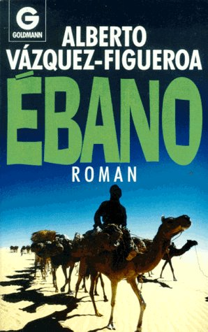 Ebano: Amazon.es: Vázquez-Figueroa, Alberto und Alberto ...