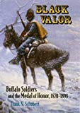 img - for Black Valor: Buffalo Soldiers and the Medal of Honor, 1870-1898 book / textbook / text book