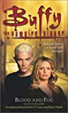 Blood and Fog (Buffy the Vampire Slayer (Pocket Paperback Unnumbered))