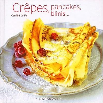 Crepes Pancakes Et Blinis Camille Le Foll 9782501039666 Amazon