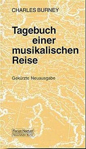 tagebuch-einer-musikalischen-reise-durch-frankreich-und-italien-durch-flandern-die-niederlande-und-am-rhein-bis-wien-durch-bhmen-sachsen-taschenbcher-zur-musikwissenschaft