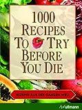 1000 recipes to try before you die - Rezepte aus der ganzen Welt von Pils. Ingeborg (2008) Gebundene Ausgabe