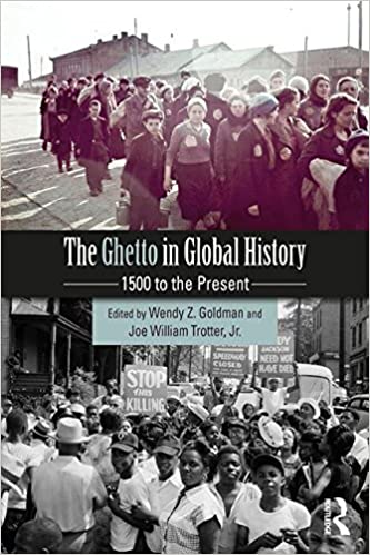 The Ghetto in Global History: 1500 to the Present