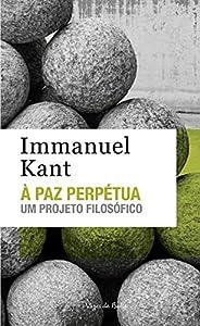 À Paz perpétua - Ed. Bolso: Um projeto filosófico