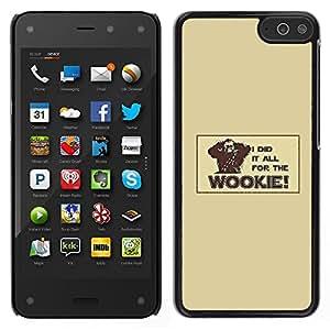 A-type Arte & diseño plástico duro Fundas Cover Cubre Hard Case Cover para Amazon Fire Phone (Todo para el Wookie - Gracioso)