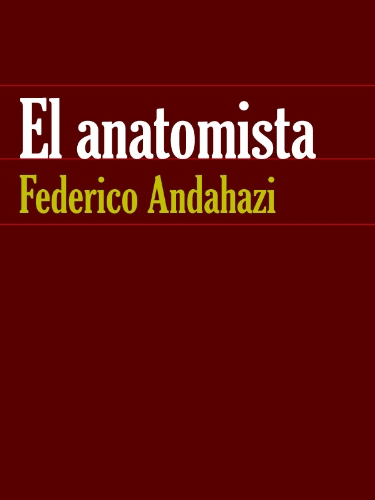 El Anatomista Federico Andahazi Ebook