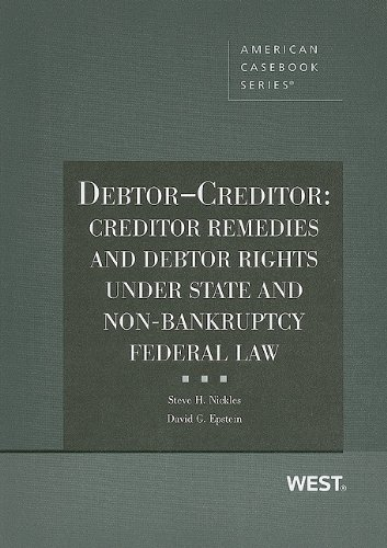 Debtor-Creditor: Creditor Remedies And Debtor Rights Under State And Non-Bankruptcy Federal Law (American Casebook Series)