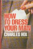 How to Dress Your Man, Outlet Book Company Staff and Random House Value Publishing Staff, 0517545438