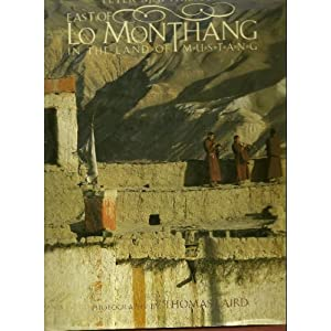 East of Lo Monthang: In the Land of Mustang Peter Matthiessen and Thomas Laird