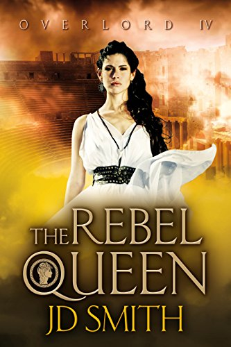 The Rebel Queen Overlord Book 4 Kindle Edition By Jd Smith