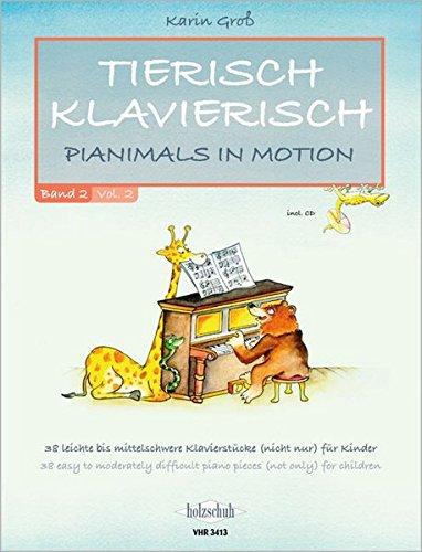 Tierisch Klavierisch Band 2: Pianimals in Motion - 38 Klavierstücke, leicht bis mittelschwer (nicht nur) für Kinder