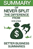 img - for Summary of Never Split the Difference: From CHRISTOPHER VOSS AND TAHL RAZ by Better Business Summaries (2016-09-20) book / textbook / text book