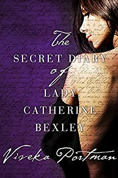 The Secret Diary Of Lady Catherine Bexley (The Regency Diaries) by [Portman, Viveka]