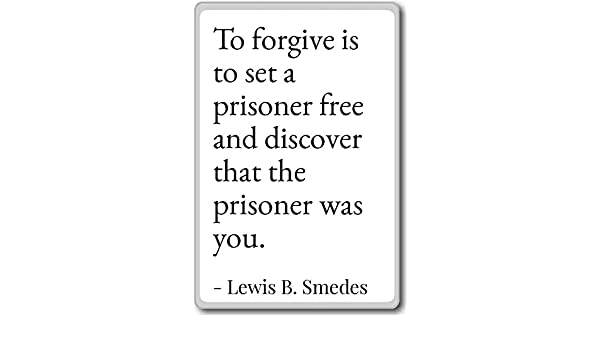 Amazoncom To Forgive Is To Set A Prisoner Free And Di Lewis B