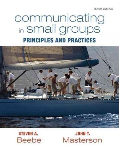 Communicating in Small Groups: Principles and Practices 10th Edition by Beebe, Steven A., Masterson, John T. [Paperback]