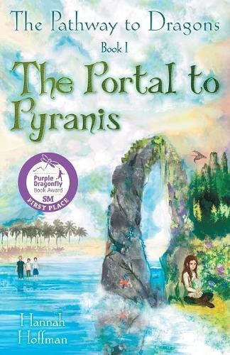 The Pathway to Dragons: The Portal to Pyranis