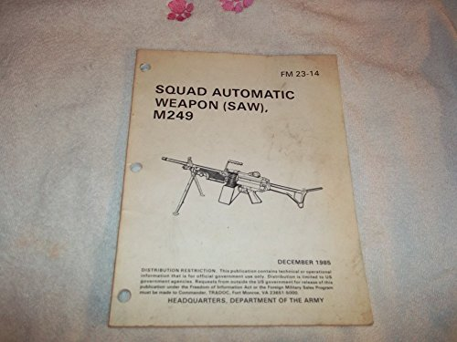 Squad Automatic Weapon (SAW) , M249 (M249 Saw Squad Automatic Weapon)