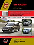 Repair manual for VW Caddy, cars from 2010: The book describes the repair, operation and maintenance of a car