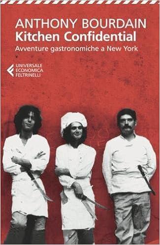 Great Kitchen Confidential: Anthony Bourdain, C. Lavelli, C. Veronese, F.  Vitaliano: 9788807880292: Books   Amazon.ca Idea