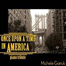Once Upon a Time in America (C'era una volta in America) [Piano Tribute]