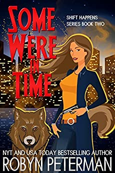 Some Were In Time: Shift Happens Book Two by [Peterman, Robyn]