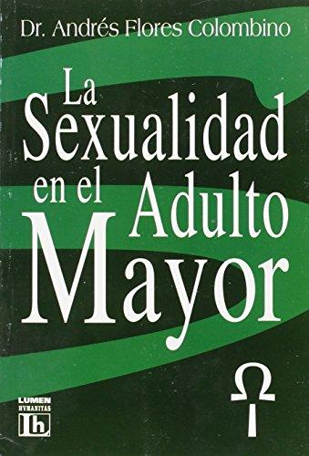 SEXUALIDAD EN EL ADULTO MAYOR por Andres Flores Colombino