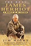 The Real James Herriot: A Memoir of My Father by James Wight front cover