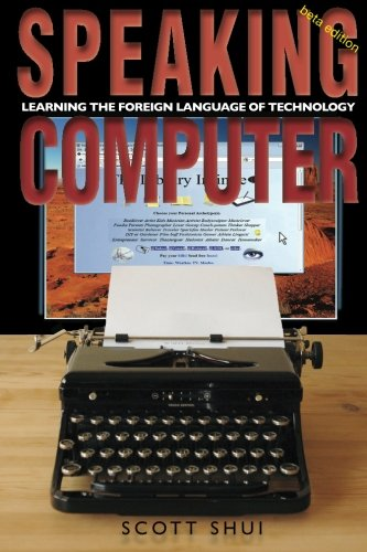 Download Speaking Computer: Learning the foreign language of technology ebook