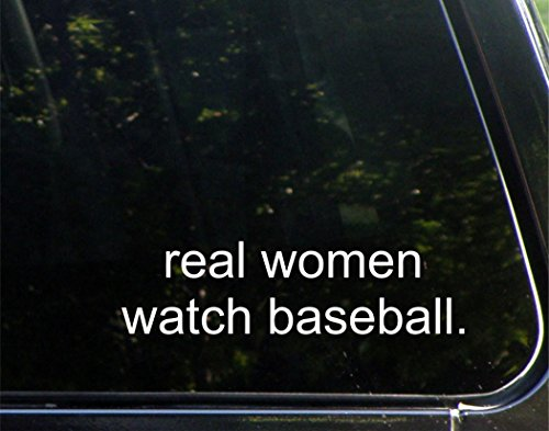 "Real Women Watch Baseball. - (8-3/4"" x 2-1/4"") Die Cut Decal/ Bumper Sticker For Windows, Cars, Trucks, Laptops, Etc."