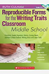 Reproducible Forms for the Writing Traits Classroom: Middle School: Checklists, Graphic Organizers, Rubrics, Scoring Sheets, and More to Boost Students' Writing Skills in All Seven Traits Paperback