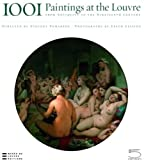 1001 Paintings at the Louvre: From Antiquity to the Nineteenth Century