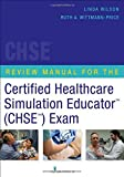 Review Manual for the Certified Healthcare Simulation Educator Exam (October 28, 2014) Paperback