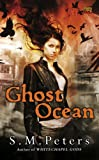 Ghost Ocean, S. M. Peters, 0451462696