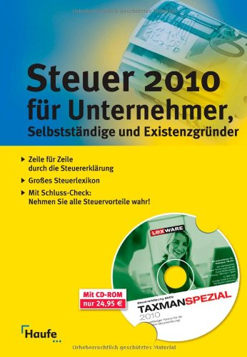 Steuer 2010 für Unternehmer, Selbstständige und Existenzgründer: Mit Software TAXMAN SPEZIAL