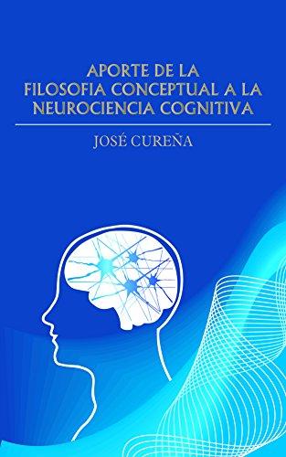 Descargar Libro Aportación De La Filosofía Conceptual A La Neurociencia Cognitiva José Mario García Aguirre
