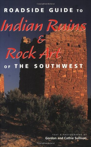 Roadside Guide To Indian Ruins & Rock Art Of The Southwest