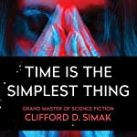 Time Is the Simplest Thing | Clifford Simak